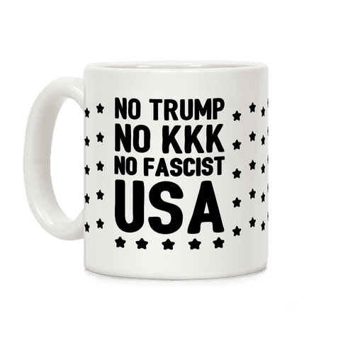 No Trump No KKK No Fascist USA Coffee Mug
