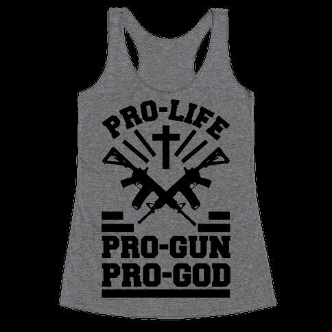 Pro-Life Pro-Gun Pro-God Racerback Tank Top