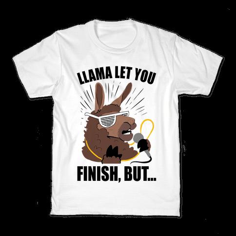 Kanye West Llama Let You Finish, But... Kids T-Shirt