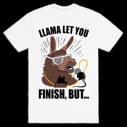 Kanye West Llama Let You Finish, But... Mens T-Shirt