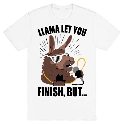 Kanye West Llama Let You Finish, But... Mens T-Shirt