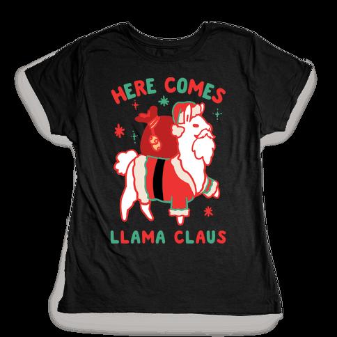 Here Comes Llama Claus Womens T-Shirt