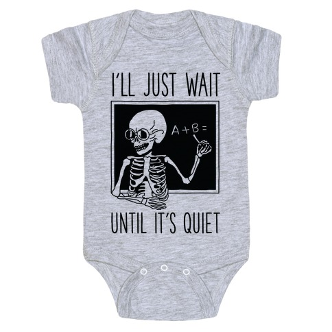 I'll Just Wait Until It's Quiet Baby Onesy