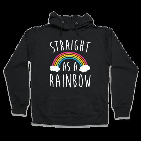 Straight As A Rainbow Hooded Sweatshirt