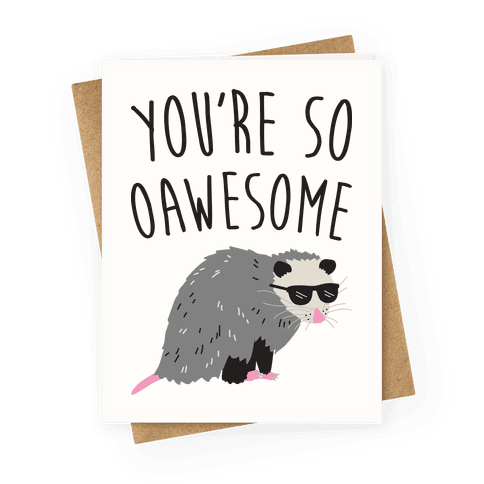You're So Oawesome Greeting Card