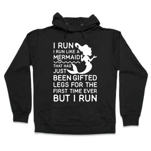I Run Like a Mermaid Hooded Sweatshirt