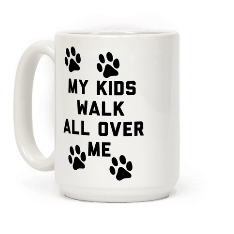 My Kids Walk All Over Me Coffee Mug