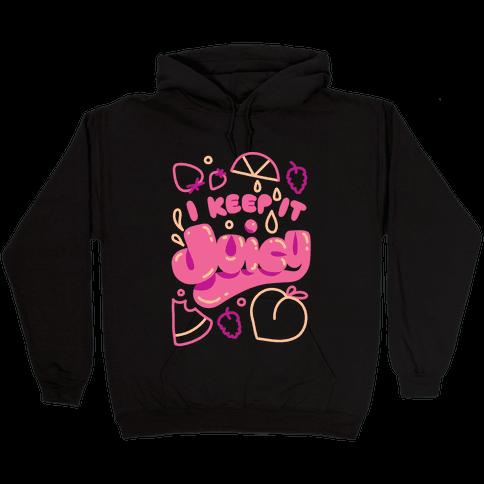 I Keep It Juicy Hooded Sweatshirt