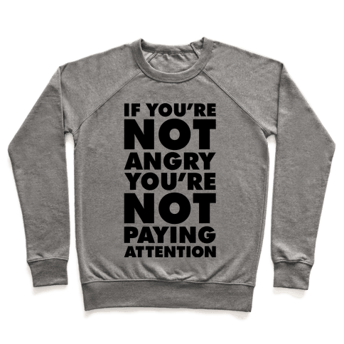 If You're Not Angry Pullover