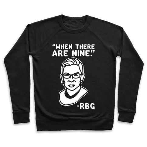 When There Are Nine RBG White Print Pullover