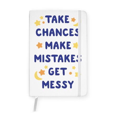 Take Chances Make Mistakes Get Messy Notebook