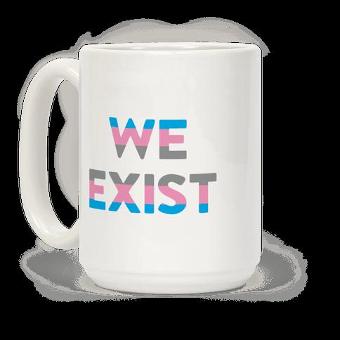 We Exist Transgender