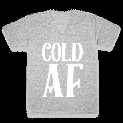 Cold AF V-Neck Tee Shirt