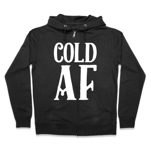 Cold AF Zip Hoodie