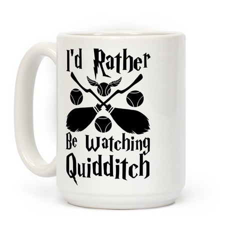 I'd Rather Be Watching Quidditch  Coffee Mug