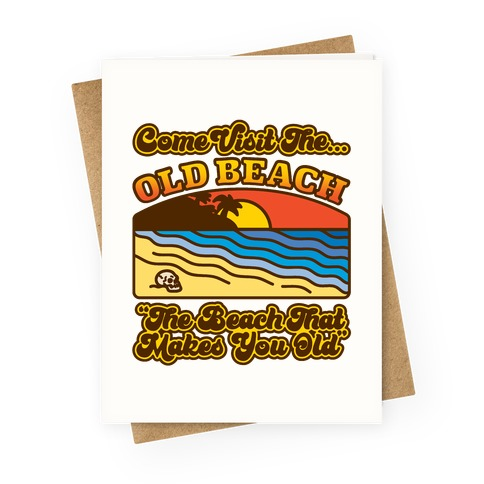Come Visit The Old Beach Parody Greeting Card
