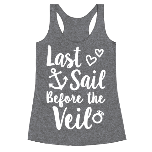 Last Sail Before The Veil Racerback Tank Top