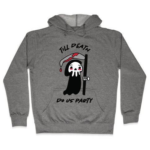 Till Death Hooded Sweatshirt