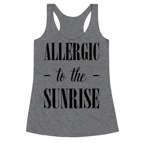 Allergic To The Sunrise Racerback Tank Top