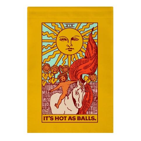 It's Hot As Balls (The Sun Tarot) Garden Flag