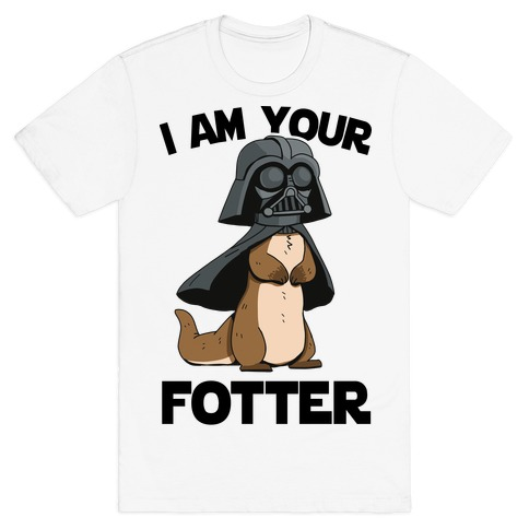 I Am Your Fotter T-Shirt