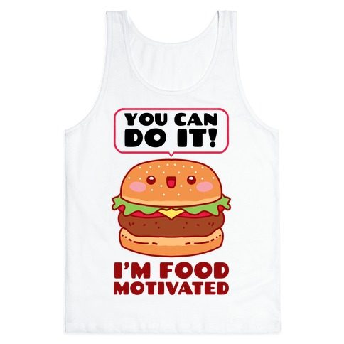 I'm Food Motivated Tank Top