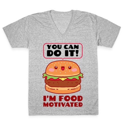 I'm Food Motivated V-Neck Tee Shirt