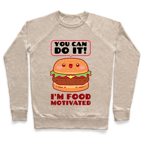 I'm Food Motivated Pullover