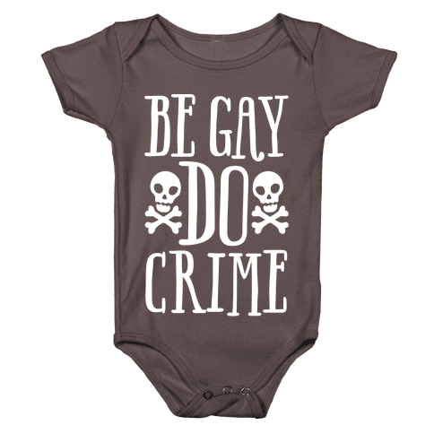 Be Gay Do Crime White Print Baby One-Piece
