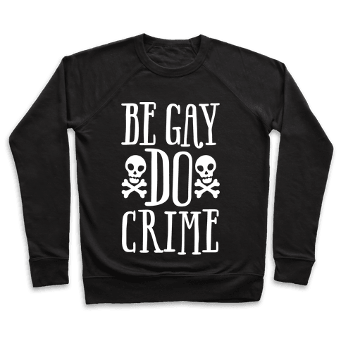 Be Gay Do Crime White Print Pullover