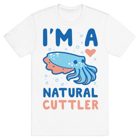 I'm a Natural Cuttler T-Shirt