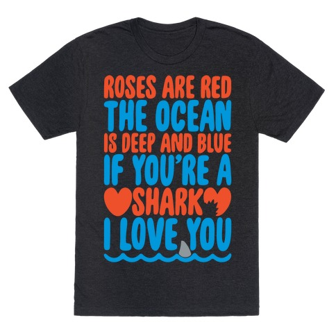 Roses Are Red The Ocean Is Deep Blue White Print T-Shirt