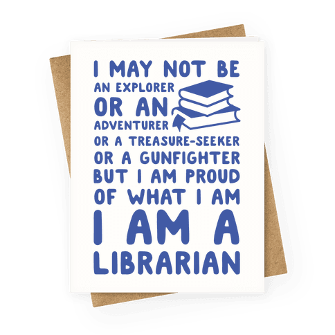 I may Not Be an Explorer Librarian Greeting Card