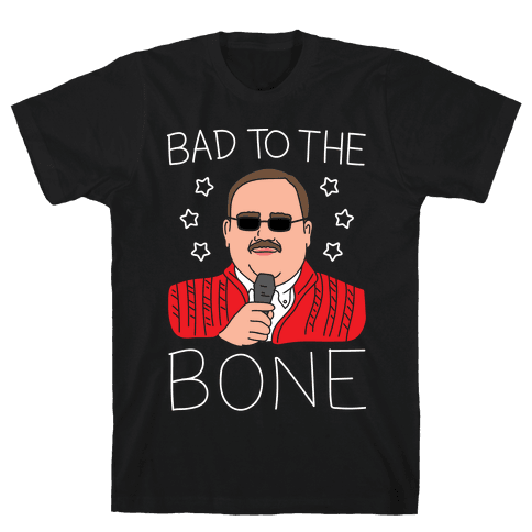 Bad To The Bone (White) Mens T-Shirt