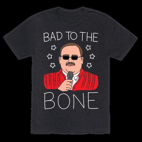 Bad To The Bone (White)
