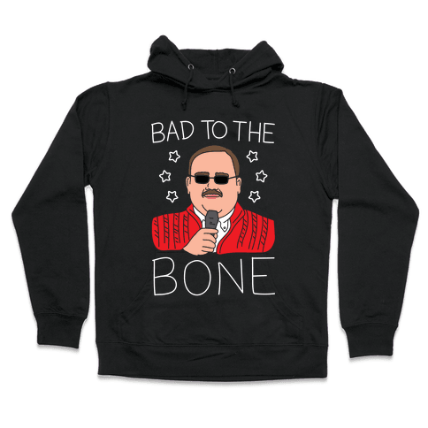 Bad To The Bone (White) Hooded Sweatshirt