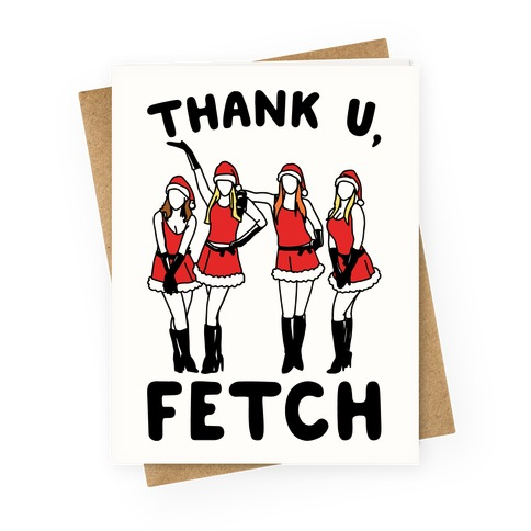 Thank U, Fetch Parody Greeting Card