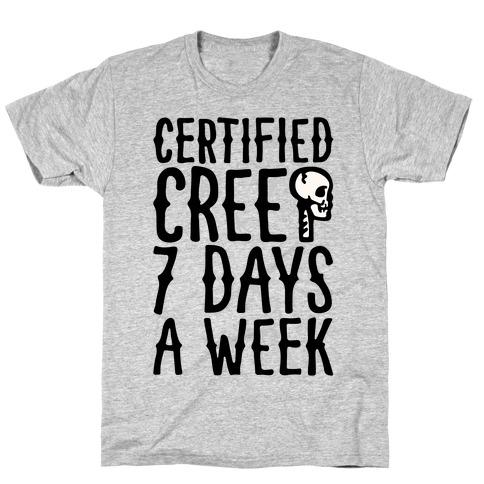 Certified Creep 7 Days A Week Parody T-Shirt