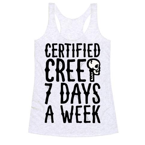 Certified Creep 7 Days A Week Parody Racerback Tank Top
