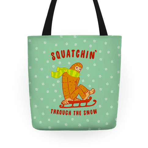 Squatchin Through the Snow Tote