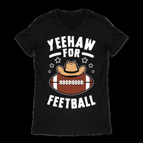 Yeehaw For Feetball Womens T-Shirt