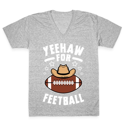Yeehaw For Feetball V-Neck Tee Shirt