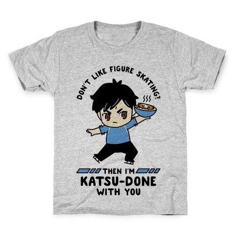 Don't Like Figure Skating Then I'm Kats-Done with You Kids T-Shirt