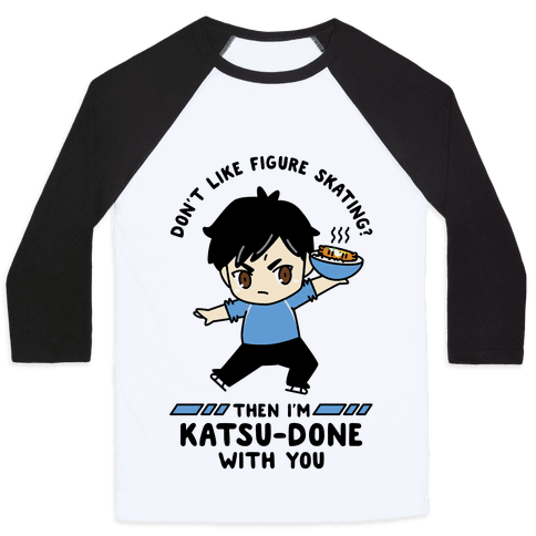 Don't Like Figure Skating Then I'm Kats-Done with You Baseball Tee