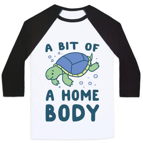 A Bit of a Homebody - Turtle Baseball Tee