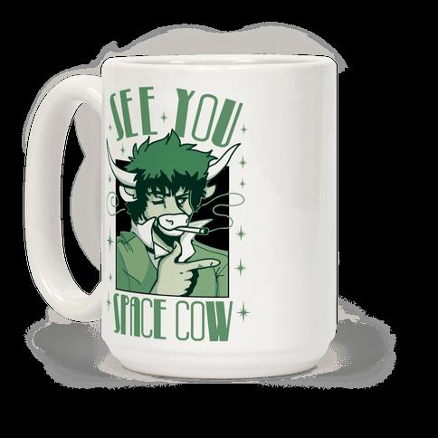 See You Space Cow Coffee Mug