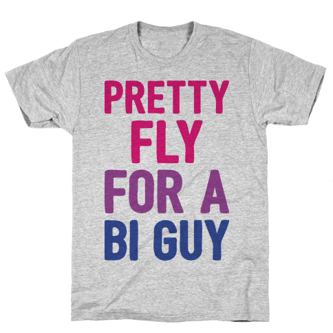 Pretty Fly For A Bi Guy Mens T-Shirt