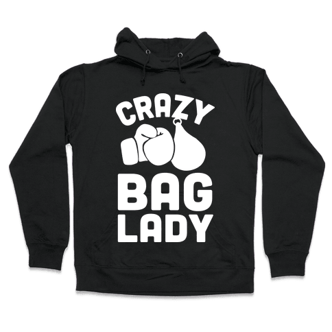 Crazy Bag Lady Hooded Sweatshirt
