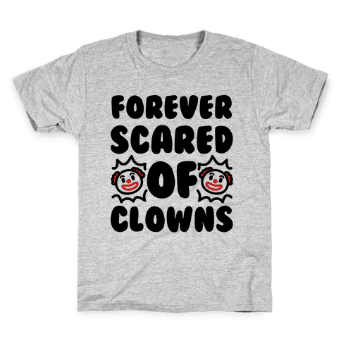Forever Scared of Clowns  Kids T-Shirt