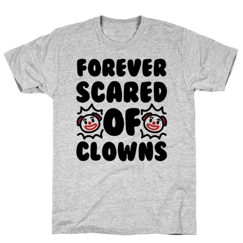 Forever Scared of Clowns T-Shirt